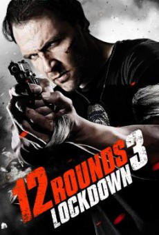 12 Rounds 3: Lockdown ฝ่าวิกฤติ 12 รอบ 3 :ล็อคดาวน์ (2015) บรรยายไทย