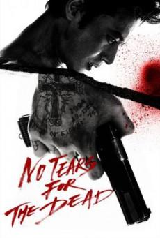 No Tears for the Dead (U-neun nam-ja) กระสุนเพื่อฆ่า น้ำตาเพื่อเธอ (2014)