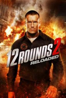 12 Rounds 2: Reloaded ฝ่าวิกฤติ 12 รอบ: รีโหลดนรก (2013)
