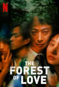The Forest of Love เสียงเพรียกในป่ามืด (2019) NETFLIX บรรยายไทย