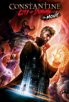 Constantine: City of Demons – The Movie คอนสแตนติน นครแห่งปีศาจ เดอะมูฟวี่ (2018) บรรยายไทย