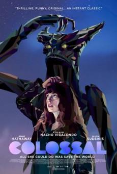 Colossal คอลอสซาน ทั้งจักรวาลเป็นของเธอ (2016)