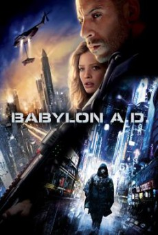 Babylon A.D. ภารกิจดุ กุมชะตาโลก (2008)