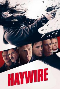 Haywire เธอแรง หยุดโลก (2011)