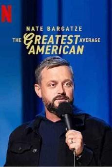 เนต บาร์กัตซี ปุถุชนอเมริกันผู้ยิ่งใหญ่ที่สุด Nate Bargatze: The Greatest Average American (2021)