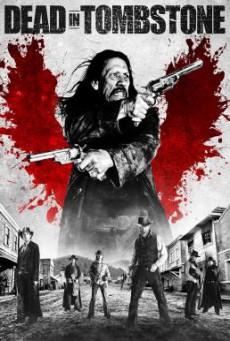 Dead in Tombstone เพชฌฆาตพันธุ์นรก (2013)