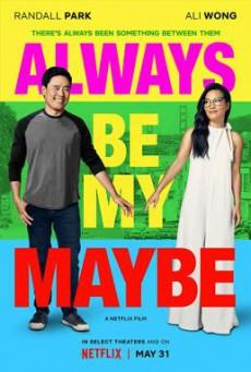 Always Be My Maybe คู่รัก คู่แคล้ว (2019) บรรยายไทย