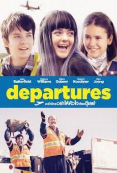 Departures (Then Came You) จะรักใครอย่าให้หัวใจต้องดีเลย์ (2018)
