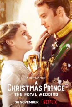 A Christmas Prince: The Royal Wedding เจ้าชายคริสต์มาส: มหัศจรรย์วันวิวาห์ (2018) บรรยายไทย