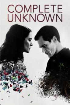 Complete Unknown กระชากปมปริศนา (2016)