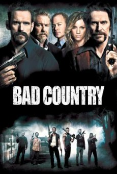Bad Country คู่ระห่ำล้างเมืองโฉด (2014)