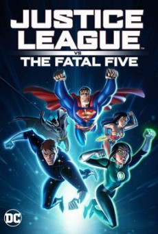 Justice League vs the Fatal Five จัสตีซ ลีก ปะทะ 5 อสูรกายเฟทอล ไฟว์ (2019)