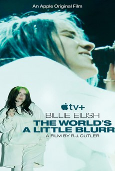 Billie Eilish: The World's a Little Blurry (2021)