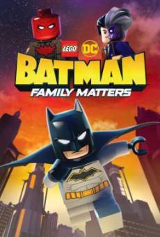 LEGO DC: Batman – Family Matters แบทแมน: ความสำคัญของครอบครัว (2019)