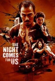 The Night Comes for Us (2018) ค่ำคืนแห่งการไล่ล่า – The Night Comes for Us (2018) ค่ำคืนแห่งการไล่ล่า