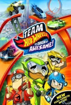 Team Hot Wheels- The Origin of Awesome! ขบวนการซิ่งมหากาฬ