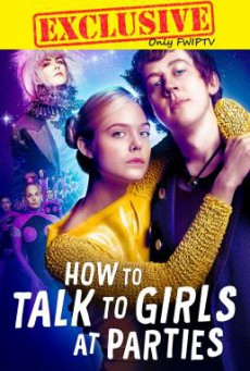 How to Talk to Girls at Parties รักพังก์หลุดโลก (2017)