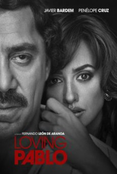 Loving Pablo ปาโบล เอสโกบาร์ ด้วยรักและความตาย (2017)