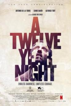 A Twelve-Year Night (La noche de 12 años) 12 ปี ฝันร้ายไม่ลืม (2018) บรรยายไทย