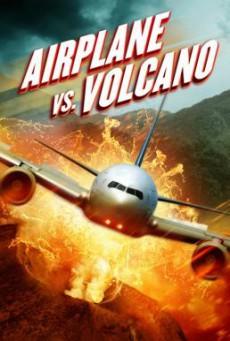 Airplane vs. Volcano เที่ยวบินนรกฝ่าภูเขาไฟ (2014)