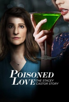 Poisoned Love: The Stacey Castor Story (2020)