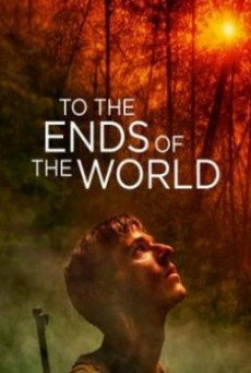 To the Ends of the World (2018) บรรยายไทย