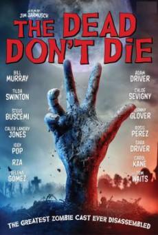 The Dead Don't Die ฝ่าดง(ผี)ดิบ (2019)