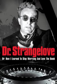 Dr. Strangelove or- How I Learned to Stop Worrying and Love the Bomb ด็อกเตอร์เสตรนจ์เลิฟ (1964)