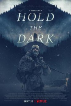 Hold the Dark โฮลด์ เดอะ ดาร์ก (2018) บรรยายไทย