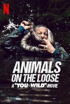 ผจญภัยสุดขั้วกับแบร์ กริลส์ เดอะ มูฟวี่ Animals on the Loose: A You vs. Wild Movie (2021)