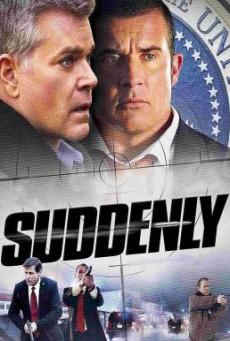 Suddenly โค่นแผนดับประธานาธิบดี (2013)