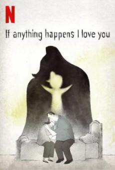 If Anything Happens I Love You ถ้าเกิดอะไรขึ้น… หนูรักพ่อแม่นะ (2020) NETFLIX บรรยายไทย