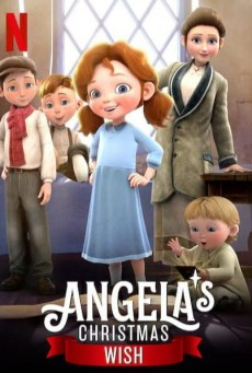 อธิษฐานคริสต์มาสของแอนเจลา Angela's Christmas Wish (2020)