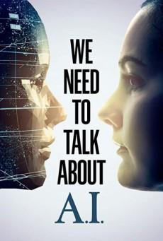 เราต้องพูดคุยเกี่ยวกับ เอ ไอ We Need to Talk About A.I (2020)