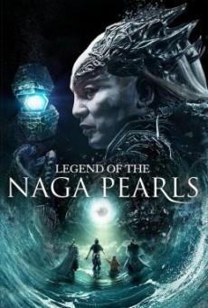 Legend of the Naga Pearls (Jiao zhu zhuan) อภินิหารตำนานมุกนาคี (2017)