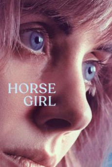 Horse Girl ฮอร์ส เกิร์ล (2020) NETFLIX บรรยายไทย
