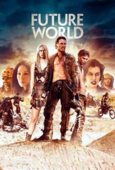 Future World สงครามล่าคนเหล็ก (2018)