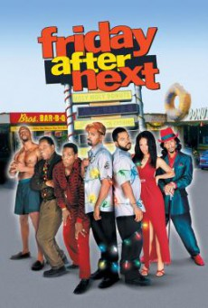 Friday After Next ศุกร์! ป่วน…ก๊วนแสบ (2002)