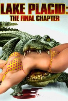 Lake Placid 4: The Final Chapter โคตรเคี่ยมบึงนรก (2012)
