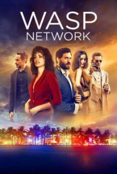 Wasp Network เครือข่ายอสรพิษ (2019) บรรยายไทย NETFLIX