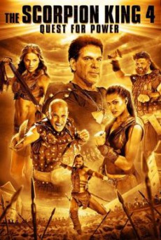 The Scorpion King 4: Quest for Power เดอะ สกอร์เปี้ยน คิง 4 ศึกชิงอำนาจจอมราชันย์ (2015)
