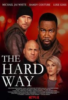The Hard Way เดอะ ฮาร์ด เวย์ (2019) บรรยายไทย