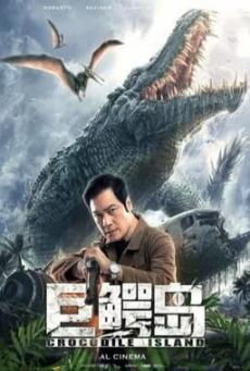 เกาะจระเข้ยักษ์ Crocodile Island (Ju e dao) (2020)