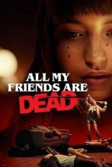 ปาร์ตี้สิ้นเพื่อน All My Friends Are Dead (2021)