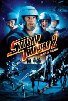 Starship Troopers 2: Hero of the Federation สงครามหมื่นขาล่าล้างจักรวาล 2 (2004)