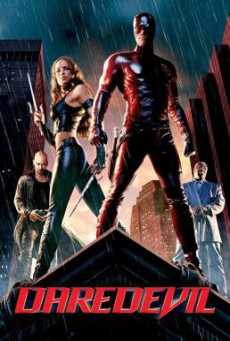 Daredevil แดร์เดฟเวิล มนุษย์อหังการ (2003)