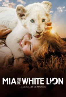 Mia and the White Lion มีอากับมิตรภาพมหัศจรรย์ (2018)