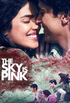 The Sky Is Pink ใต้ฟ้าสีชมพู (2019) บรรยายไทย