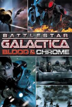 Battlestar Galactica- Blood & Chrome สงครามจักรกลถล่มจักรวาล (2012)