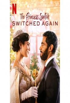 เดอะ พริ้นเซส สวิตช์ สลับแล้วสลับอีก The Princess Switch: Switched Again (2020)